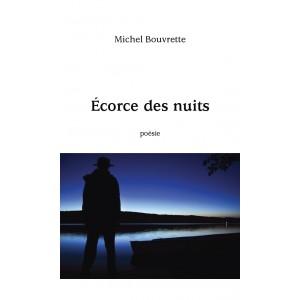 Écorces de nuit - Michel Bouvrette