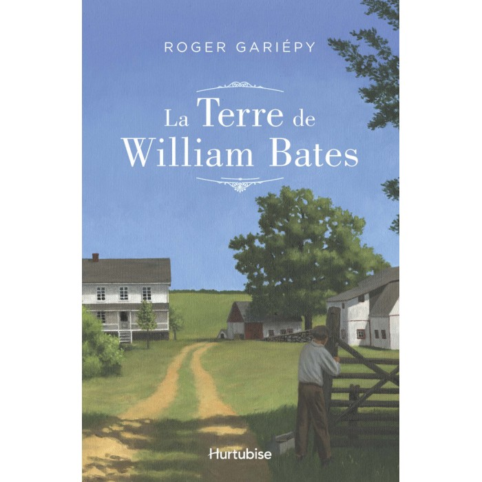 Les terres de William Bates de Roger Gariepy