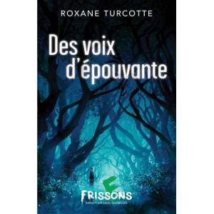Des voix d'épouvante de Roxane Turcotte