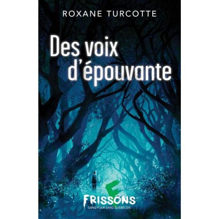 Des voix d'épouvante de Roxane Turcotte auteure association des auteurs des Laurentides